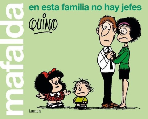 Mafalda, en esta familia no hay jefes - Quino
