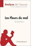 Les Fleurs du mal de Baudelaire (Analyse de l'oeuvre) - Danny Dejonghe, Larissa Duval, Lepetitlittéraire. Fr