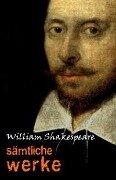 William Shakespeare: Sämtliche Werke - William Shakespeare