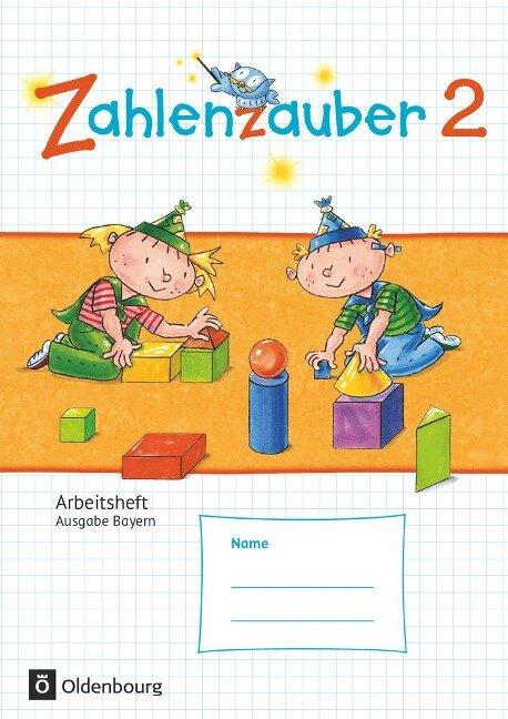 Zahlenzauber 2 Arbeitsheft Ausgabe S Bayern - Bettina Betz, Angela Bezold, Ruth Dolenc-Petz, Hedwig Gasteiger, Carina Hölz
