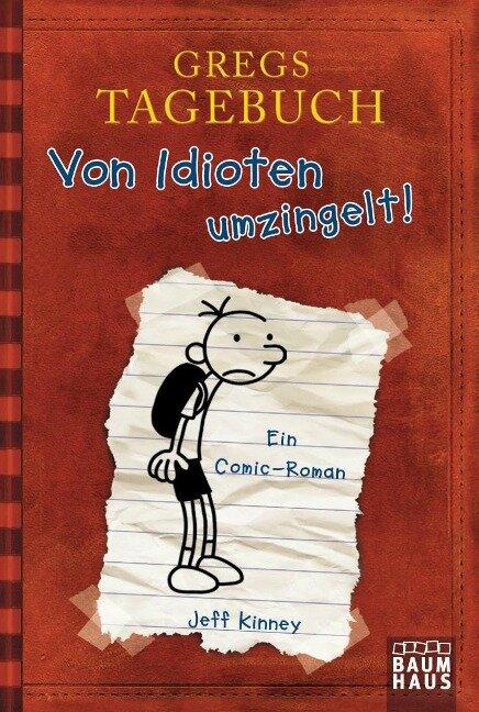 Gregs Tagebuch 01. Von Idioten umzingelt! - Jeff Kinney