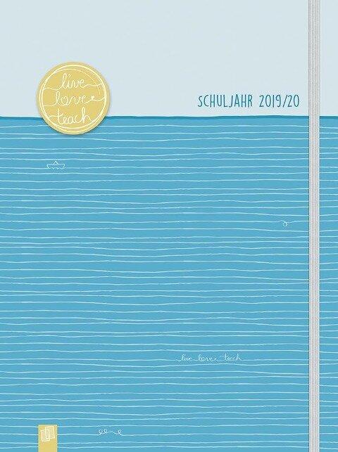 """Mein Lehrerplaner A4+ """"live - love - teach"""" - Edition Linien - Lehrerkalender für das Schuljahr 2019/2020 - Schulplaner für Lehrerinnen und Lehrer -"""