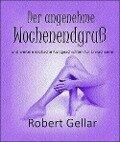 Der angenehme Wochenendgruß - Robert Gellar