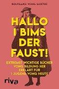 Hallo i bims der Faust - Rolfgang vong Goethe