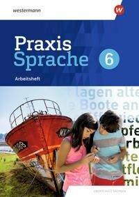 Praxis Sprache 6. Arbeitsheft. Differenzierende Ausgabe für Sachsen -