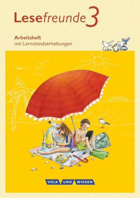 Lesefreunde 3. Schuljahr. Arbeitsheft. Östliche Bundesländer und Berlin Neubearbeitung 2015 -