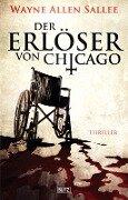 Der Erlöser von Chicago - Wayne Allen Sallee