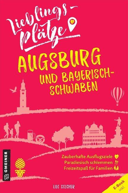 Lieblingsplätze Augsburg und Bayerisch-Schwaben