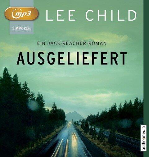 Ausgeliefert - Lee Child
