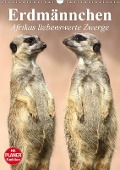 Erdmännchen - Afrikas liebenswerte Zwerge (Wandkalender 2018 DIN A3 hoch) Dieser erfolgreiche Kalender wurde dieses Jahr mit gleichen Bildern und aktualisiertem Kalendarium wiederveröffentlicht. - Elisabeth Stanzer