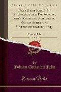 Neue Jahrbücher für Philologie und Paedagogik, oder Kritische Bibliothek für das Schul-und Unterrichtswesen, 1843, Vol. 39 - Johann Christian Jahn