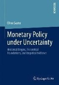 Monetary Policy under Uncertainty - Oliver Sauter
