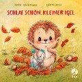 Schlaf schön, kleiner Igel - Sophie Schoenwald