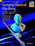 Swinging Classical Play-Along. Flöte; Klavier ad lib. -