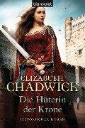 Die Hüterin der Krone - Elizabeth Chadwick