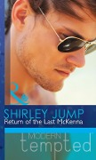 Return of the Last McKenna (Mills & Boon Modern Tempted) (The McKenna Brothers, Book 3) - Shirley Jump