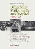 Bäuerliche Volksmusik aus Südtirol 1940-1942 -