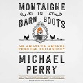 Montaigne in Barn Boots: An Amateur Ambles Through Philosophy -