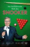 Die faszinierende Welt des Snooker - Rolf Kalb