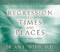 Regression to Times and Places - Brian Weiss
