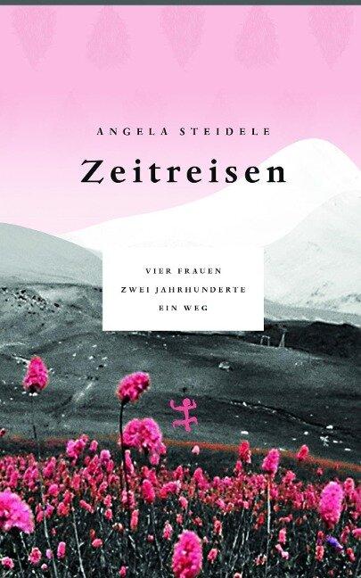Zeitreisen - Angela Steidele
