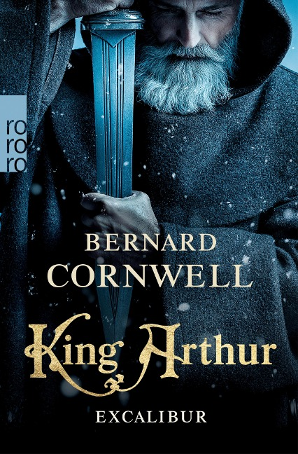 King Arthur: Excalibur - Bernard Cornwell
