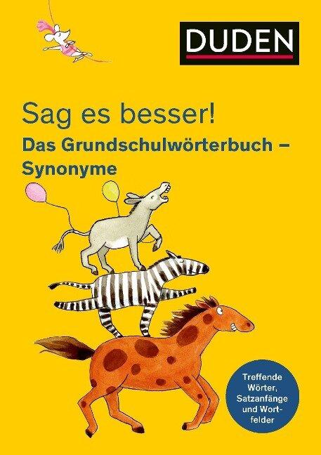 Sag es besser! Das Grundschulwörterbuch Synonyme - Ulrike Holzwarth-Raether