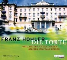 Die Torte und andere Erzählungen - Franz Hohler