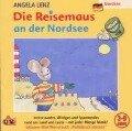 Die Reisemaus an der Nordsee - Angela Lenz