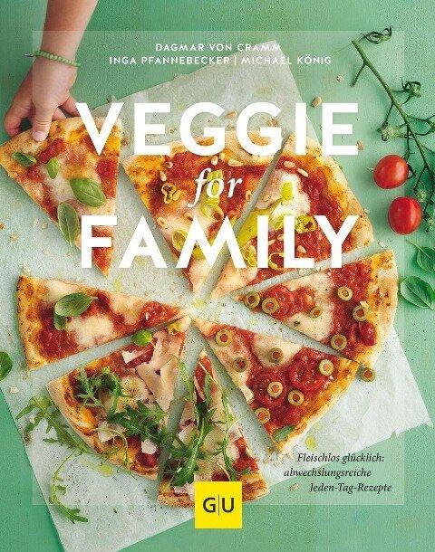 Veggie for Family - Dagmar von Cramm, Michael König, Inga Pfannebecker