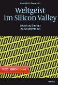 Weltgeist im Silicon Valley - Hans Ulrich Gumbrecht