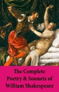 The Complete Poetry & Sonnets of William Shakespeare - William Shakespeare