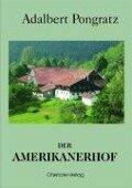 Der Amerikanerhof - Adalbert Pongratz