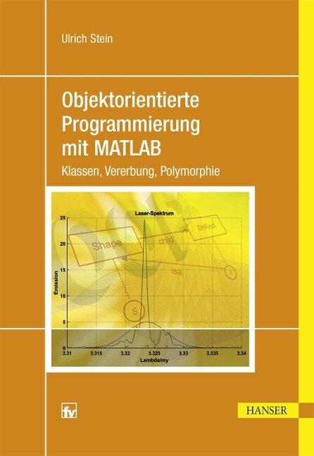 Objektorientierte Programmierung mit MATLAB - Ulrich Stein