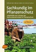 Sachkundig im Pflanzenschutz - Wilhelm Klein, Werner Grabler, Helmut Tischner