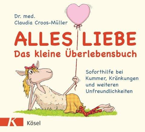 Alles Liebe - Das kleine Überlebensbuch - Claudia Croos-Müller