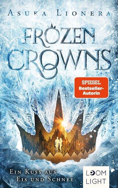 Frozen Crowns 1: Ein Kuss aus Eis und Schnee - Asuka Lionera