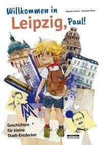 Willkommen in Leipzig, Paul! - Melanie Schreer