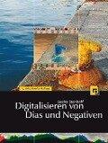 Digitalisieren von Dias und Negativen - Sascha Steinhoff
