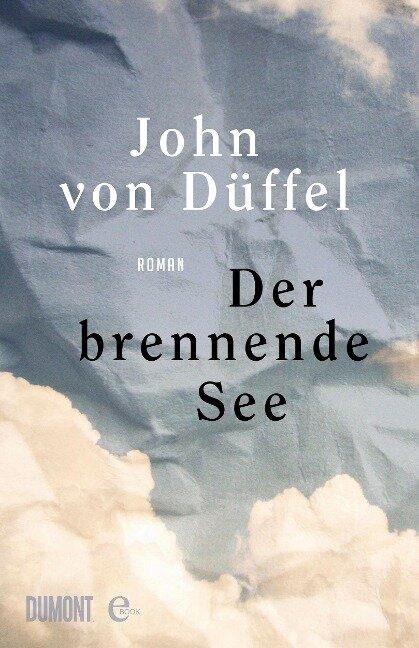 Der brennende See - John von Düffel