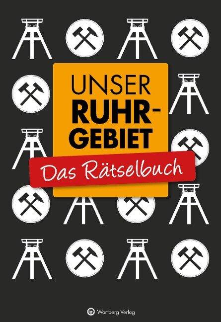Unser Ruhrgebiet - Das Rätselbuch - Wolfgang Berke, Ursula Herrmann