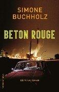 Beton Rouge - Simone Buchholz