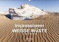 Impressionen - Weiße Wüste (Wandkalender 2018 DIN A2 quer) Dieser erfolgreiche Kalender wurde dieses Jahr mit gleichen Bildern und aktualisiertem Kalendarium wiederveröffentlicht. - Sandra Eigenheer