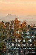 Deutsche Landschaften - Hansjörg Küster