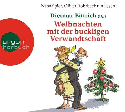 Weihnachten mit der buckligen Verwandtschaft - Dietmar Bittrich