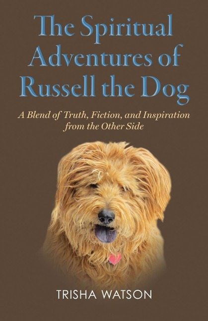 The Spiritual Adventures of Russell the Dog - Trisha Watson