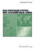 Das politische System der Volksrepublik China - Sebastian Heilmann