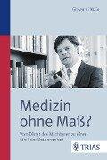Medizin ohne Maß? - Giovanni Maio