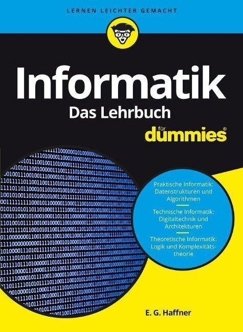 Informatik für Dummies. Das Lehrbuch - E. G. Haffner
