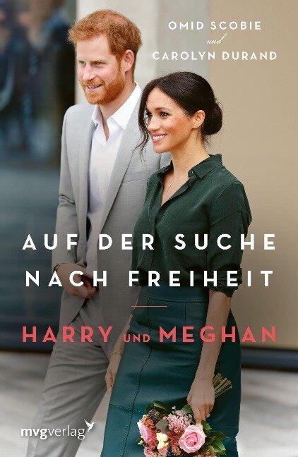 Harry und Meghan: Auf der Suche nach Freiheit - Omid Scobie, Carolyn Durand